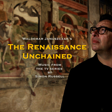 Renaissance Unchained - Music form the TV Series by Simon Russell